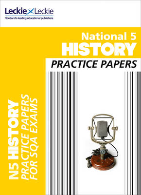 National 5 History Practice Papers for SQA Exams by Colin Bagnall, Leckie & Leckie