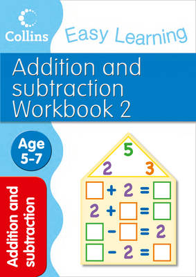 Addition and Subtraction Workbook 2 Age 5-7 by Peter Clarke, Collins Easy Learning