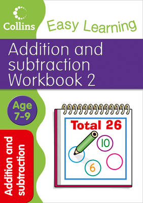 Addition and Subtraction Workbook 2 Age 7-9 by Peter Clarke, Collins Easy Learning