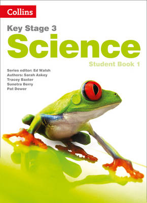 Key Stage 3 Science by Sarah Askey, Tracey Baxter, Sunetra Berry, Pat Dower