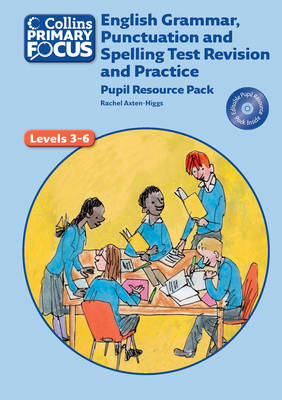 Collins Primary Focus: English Grammar, Punctuation and Spelling Test Revision and Practice: Pupil Resource by Rachel Axten-Higgs