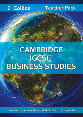 Cambridge IGCSE Business Studies Teacher Resource Pack by James Beere, Mark Gardiner, Andrew Dean, Denry Machin