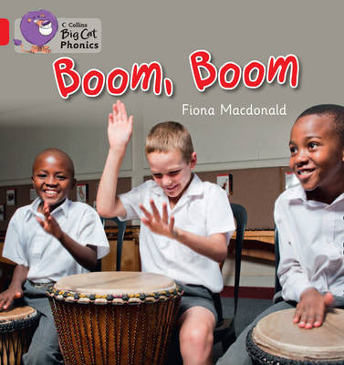 Collins Big Cat Phonics Boom, Boom: Band 02B/Red B by Fiona MacDonald