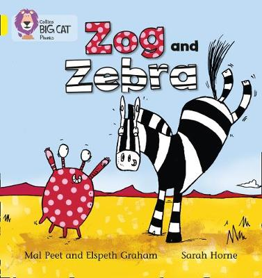 Zog and Zebra Yellow/Band 03 Band 03/Yellow by Elspeth Graham, Mal Peet