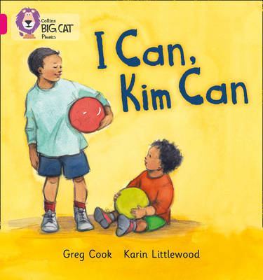I CAN, KIM CAN Band 01b/Pink B by Greg Cook, Catherine Baker