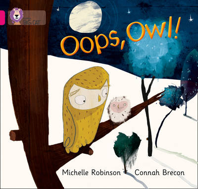 Collins Big Cat Oops, Owl!: Band 01A/Pink A by Michelle Robinson