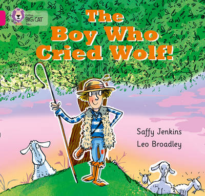 Collins Big Cat The Boy who Cried Wolf: Band 01B/Pink B by Saffy Jenkins