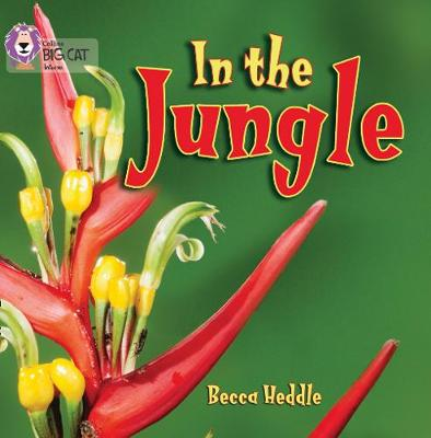 Collins Big Cat In the Jungle: Band 01B/Pink B by Becca Heddle