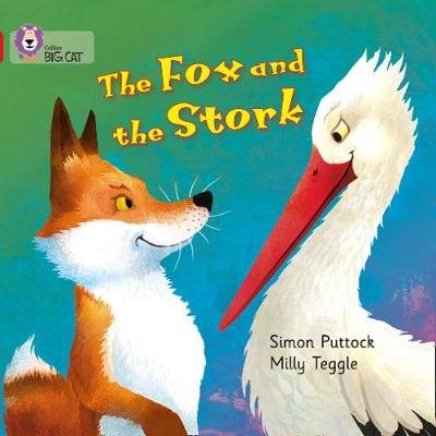 Collins Big Cat The Fox and the Stork: Band 02A/Red A by Simon Puttock