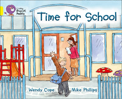 Time for School: Band 03/Yellow by Wendy Cope