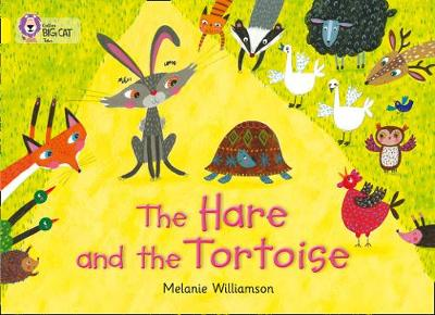 Collins Big Cat The Hare and the Tortoise: Band 03/Yellow by Melanie Williamson