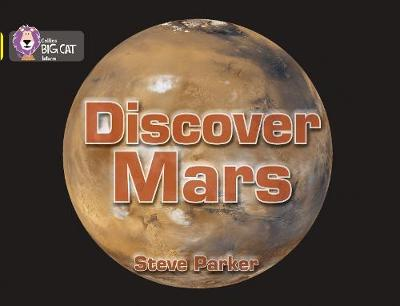 Collins Big Cat Discover Mars!: Band 03/Yellow by Steve Parker