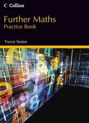 Further Maths Practice Book by Trevor Senior