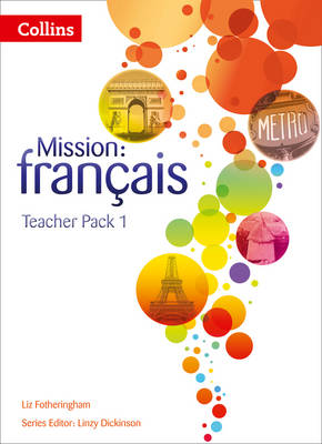 Mission: Francais - Teacher Pack 1 by Liz Fotheringham