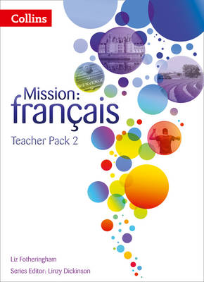 Mission: Francais Teacher Pack 2 by Liz Fotheringham