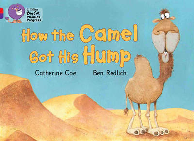 Collins Big Cat Phonics Progress How the Camel Got His Hump: Band 02A Red A/Band 08 Purple by Catherine Coe