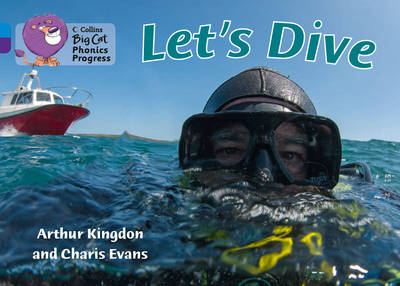 Let's Dive Band 04 Blue/Band 08 Purple by Arthur Kingdon, Charis Evans