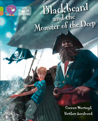 Collins Big Cat Progress Blackbeard and the Monster of the Deep: Band 11 Lime/Band 12 Copper by Ciaran Murtagh