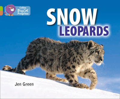 Snow Leopards: Band 11 Lime/Band 12 Copper by Dr Jen Green
