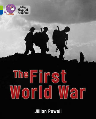 The First World War Band 11 Lime/Band 16 Sapphire by Jillian Powell