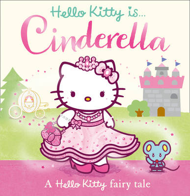 Hello Kitty is Cinderella by