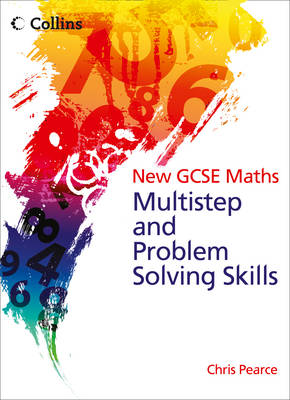 New GCSE Maths Multistep and Problem Solving Skills by Chris Pearce