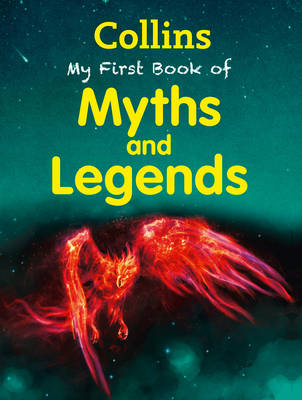 My First Book of Myths and Legends by Collins