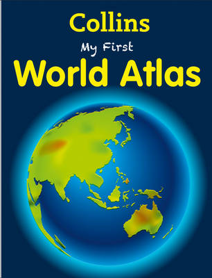 My First World Atlas by Collins