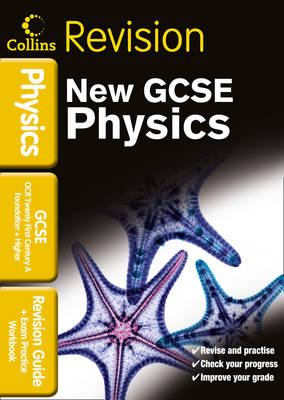 Collins GCSE Revision OCR 21st Century GCSE Physics: Revision Guide and Exam Practice Workbook by Nathan Goodman, Michael Brimicombe, Sarah Mansel
