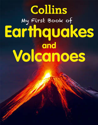 My First Book of Earthquakes and Volcanoes by Collins