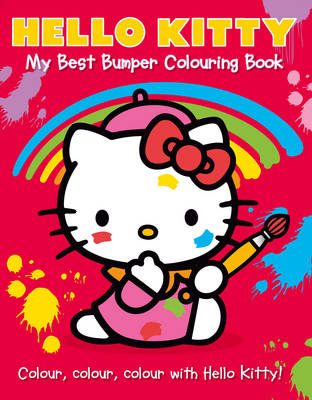Hello Kitty: My Best Bumper Colouring Book Hello Kitty: My Best Bumper Colouring Book by