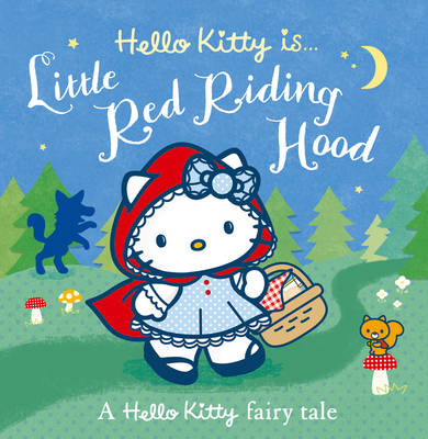 Hello Kitty is... Little Red Riding Hood by
