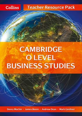 Collins Cambridge O Level Cambridge O Level Business Studies Teacher Resource Pack by James Beere, Andrew Dean, Mark Gardiner, Denry Machin