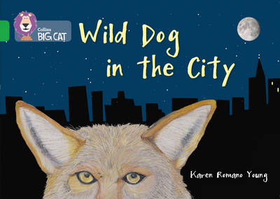 Wild Dog In The City Band 05/Green by Karen Romano-Young