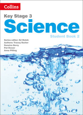 Key Stage 3 Science Student Book by Sarah Askey, Tracey Baxter, Pat Dower