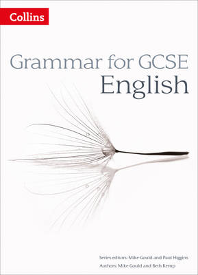 Grammar for GCSE English by Mike Gould, Beth Kemp