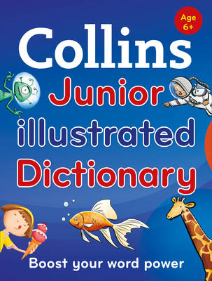 Collins Junior Illustrated Dictionary by Collins Dictionaries, Evelyn Goldsmith