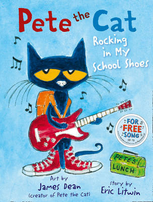 Pete the Cat Rocking in My School Shoes by Eric Litwin, James Dean