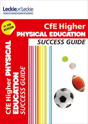 CFE Higher Physical Education Success Guide by Caroline Duncan, Linda McLean, Leckie & Leckie