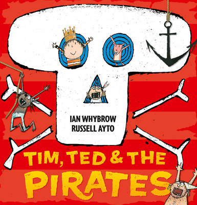 Tim, Ted and the Pirates by Ian Whybrow
