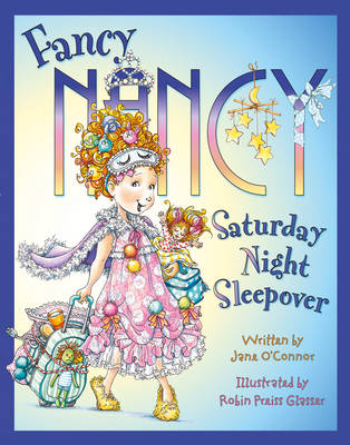 Fancy Nancy Saturday Night Sleepover by Jane O'Connor