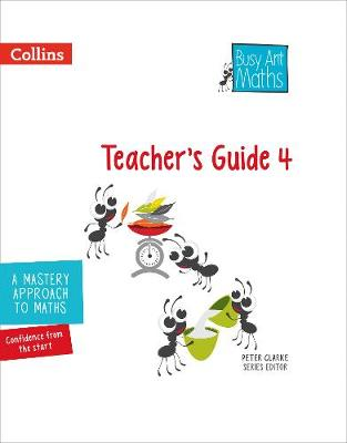 Busy Ant Maths - Teacher's Guide 4 by Jeanette A. Mumford, Sandra Roberts, Jo Power, Elizabeth Jurgensen