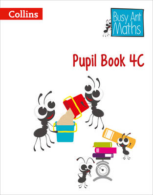 Busy Ant Maths - Pupil Book 4C by Jeanette A. Mumford, Sandra Roberts, Jo Power, Elizabeth Jurgensen