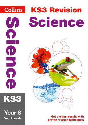 Collins KS3 Revision and Practice - New Curriculum KS3 Science Year 8 Workbook by Collins KS3