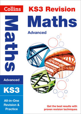 Collins KS3 Revision and Practice - New Curriculum KS3 Maths (Advanced) All-in-One Revision and Practice by Collins KS3