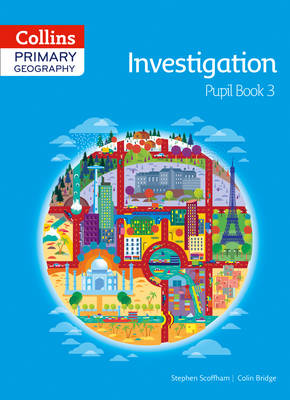 Collins Primary Geography Pupil Book 3 by Stephen Scoffham, Colin Bridge