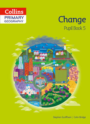 Collins Primary Geography Pupil Book 5 by Stephen Scoffham, Colin Bridge