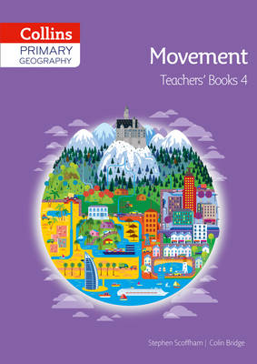 Collins Primary Geography Teacher's Book 4 by Stephen Scoffham, Colin Bridge