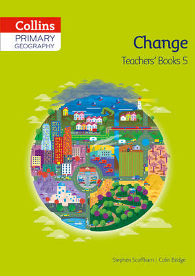 Collins Primary Geography Teacher's Book 5 by Stephen Scoffham, Colin Bridge