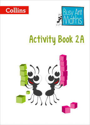 Busy Ant Maths - Year 2 Activity Book 2A by Jo Power, Nicola Morgan, Cherri Moseley, Louise Wallace